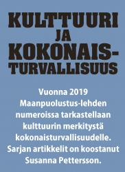 Vuonna 2019 Maanpuolustus-lehden numeroissa tarkastellaan kulttuurin merkitystä kokonaisturvallisuudelle. Sarjan artikkelit on koostanut Susanna Pettersson.